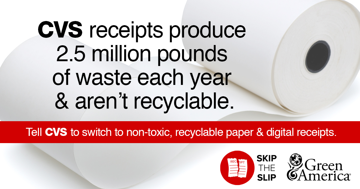 text that reads CVS receipts are toxic to people and the planet. Tell CVS to Skip the Slip to cut waste and protect its employees and customers.