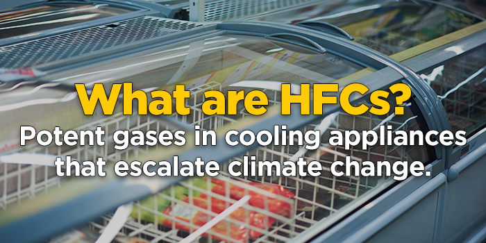 "Photo of freezers with text that reads ""What are HFCs? Potent gases in cooling appliances that escalate climate change."""