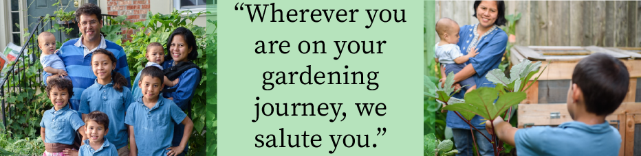 "Nicky and her family in the garden with the quote: ""Wherever you are on your gardening journey, we salute you."""