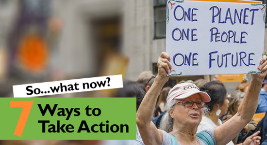 So...what now? 7 ways to take action