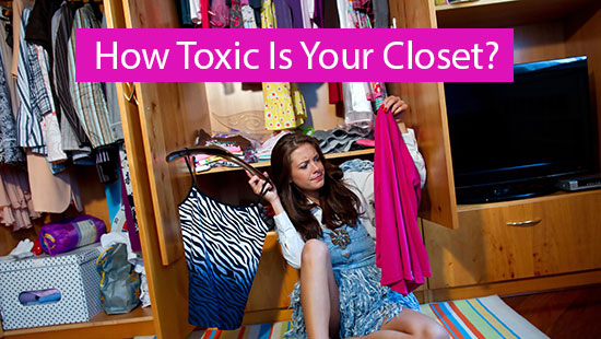 Conventional Clothing Manufacturing Unleashes Toxins On Workers That Linger  On In Consumer Closets. Find Out What Makes The Typical Closet Toxic, ...